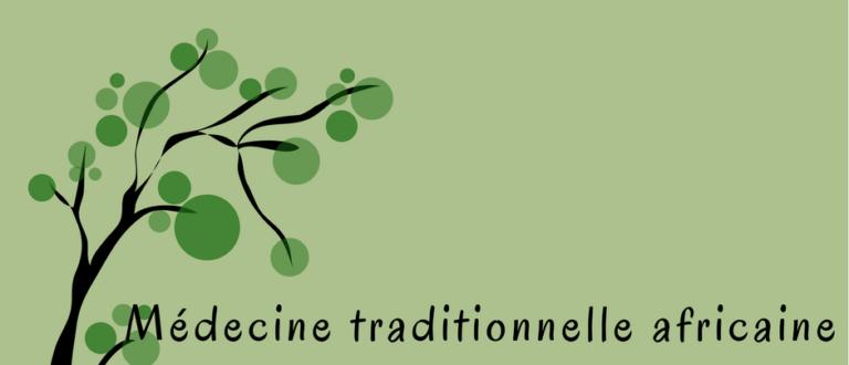 Article : Médecine traditionnelle africaine: un secteur à ressusciter